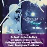 New Robbie Robertson Album With Eric Clapton And Steve Winwood – Double Deluxe Version Due With Demos With Eric Clapton