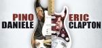 Pino Daniele & Eric Clapton In Concert June 24- Cava de 'Tirreni (Salerno), Italy