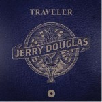 "Eric Clapton guests on Jerry Douglas ""Traveler"""