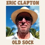 "Eric Clapton's New Album ""Old Sock"" to be released in March 2013"